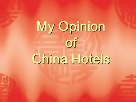 My Opinion of China Hotels. About Me Philip Wei ( 魏黎 ) Director of Sales & Marketing Crowne Plaza Resort Yalong Bay Sanya M.P.: 13876201988