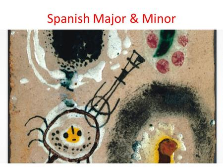 Spanish Major & Minor. For details:  nish/ For advising: Director of Undergraduate Study Bruno Bosteels.