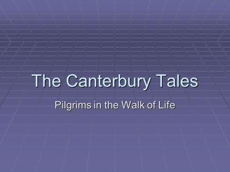 The Canterbury Tales Pilgrims in the Walk of Life.