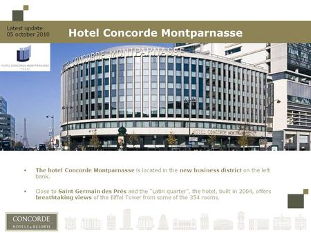 " The hotel Concorde Montparnasse is located in the new business district on the left bank.  Close to Saint Germain des Prés and the ""Latin quarter"","