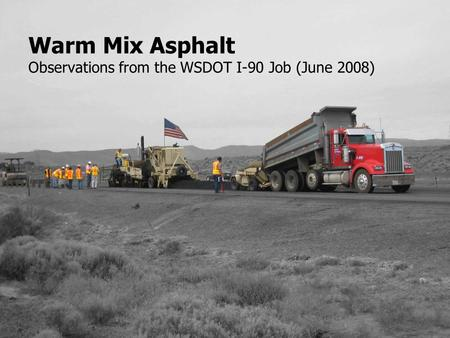 Warm Mix Asphalt Observations from the WSDOT I-90 Job (June 2008)