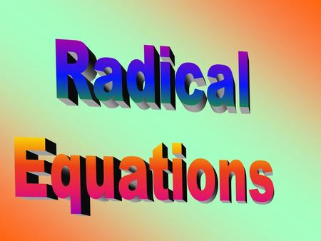 How Do We Solve Radical Equations? Do Now: Simplify the given expression. Do Now: Simplify the given expression. 1. 2. 1. 2.
