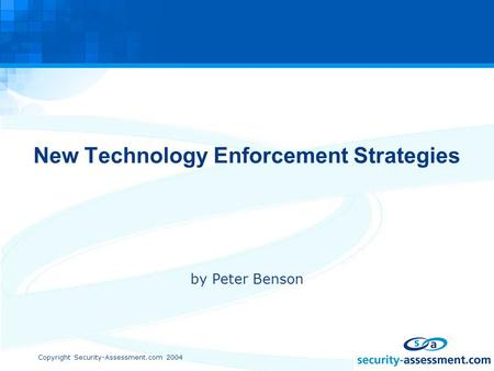 Copyright Security-Assessment.com 2004 New Technology Enforcement Strategies by Peter Benson.