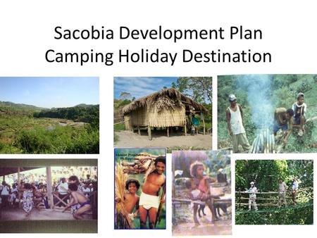 Sacobia Development Plan Camping Holiday Destination.