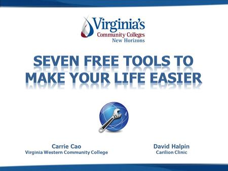 David Halpin Carilion Clinic Carrie Cao Virginia Western Community College.