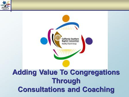 Adding Value To Congregations Through Consultations and Coaching.