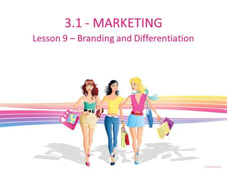 Lesson 9 – Branding and Differentiation