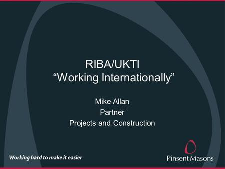 "RIBA/UKTI ""Working Internationally"" Mike Allan Partner Projects and Construction."