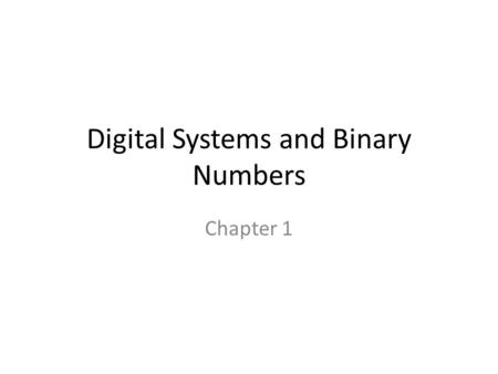 Digital Systems and Binary Numbers
