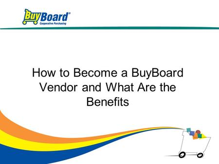 How to Become a BuyBoard Vendor and What Are the Benefits.