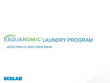 LAUNDRY PROGRAM  Click Here to Insert Client Name.