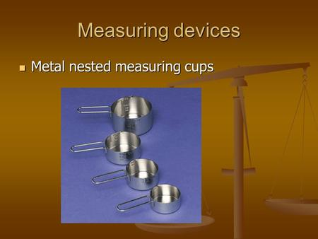 Measuring devices Metal nested measuring cups Metal nested measuring cups.