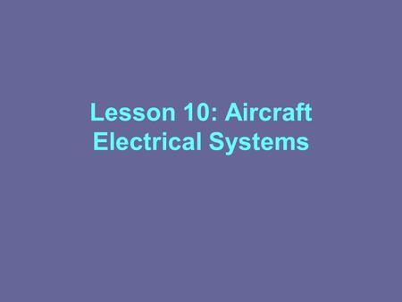 Lesson 10: Aircraft Electrical Systems
