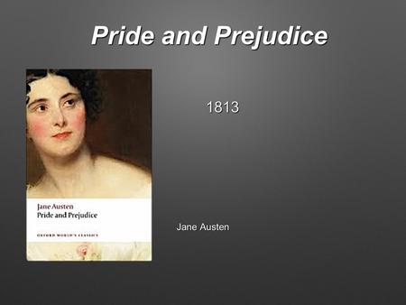 Pride and Prejudice Jane Austen 1813. Background: the times and literary environment 1. Social classes in England in the 18th century: - Aristocracy -