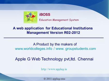 A Product by the makers of  / www. groupstudents.com Apple G Web Technology pvt,ltd. Chennai   2011 appleg-ems.