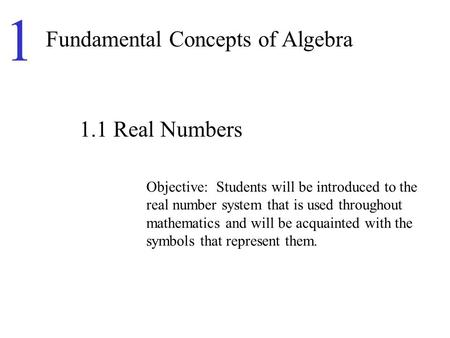 1 Fundamental Concepts of Algebra 1.1 Real Numbers