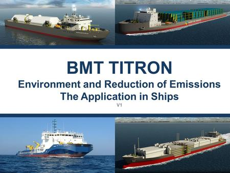 Environment and Reduction of Emissions The Application in Ships