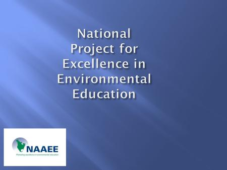  Bora Simmons, Director National Project for Excellence in EE  Andree Walker, Executive Director Utah Society for Environmental Education.