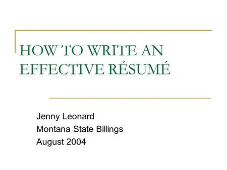 how to write an effective rsum jenny leonard montana state billings august 2004