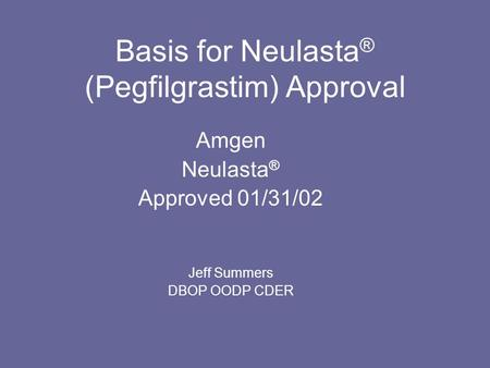 Basis for Neulasta® (Pegfilgrastim) Approval