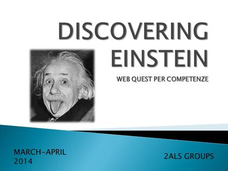 WEB QUEST PER COMPETENZE MARCH-APRIL 2014 2ALS GROUPS.