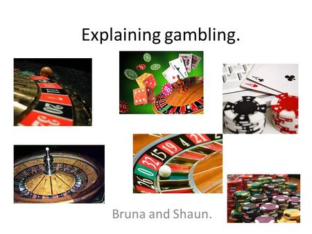 Explaining gambling. Bruna and Shaun.. Biological Initiation Genetics – Shah et al and Black et all found pathological gambling genetic. This approach.