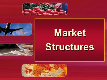 Market Structures Market Structures. The Degree of Competition Classifying markets – number of firms – freedom of entry to industry – nature of product.