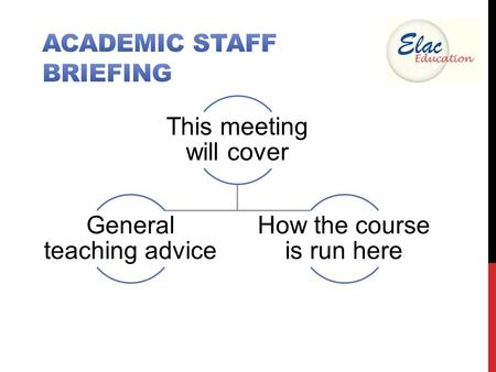 This meeting will cover General teaching advice How the course is run here.