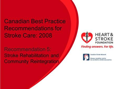 Canadian Best Practice Recommendations for Stroke Care (Updated 2008) Section # 3 Hyperacute Stroke Management Canadian Best Practice Recommendations for.