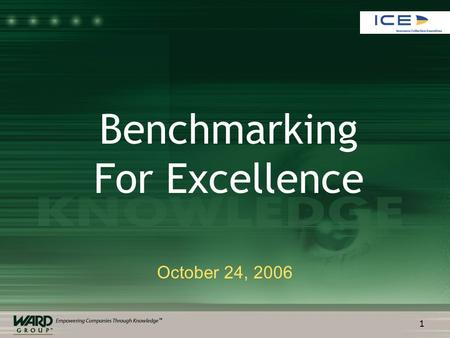 1 October 24, 2006 Benchmarking For Excellence. 2 Presented by: Charles Gall Director, Benchmarking Services Ward Group 513-791-0303 www.wardinc.com.