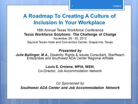 A Roadmap To Creating A Culture of Inclusion In Your Workplace 16th Annual Texas Workforce Conference Texas Workforce Solutions: The Challenge of Change.