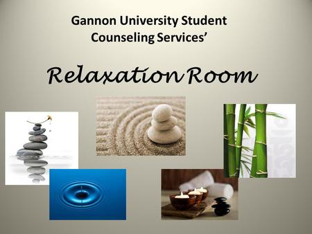 Gannon University Student Counseling Services' Relaxation Room.