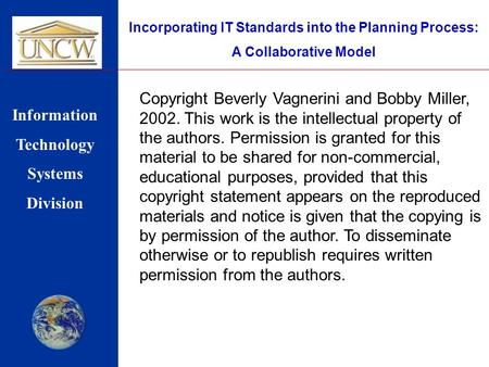 Incorporating IT Standards into the Planning Process: A Collaborative Model Information Technology Systems Division Copyright Beverly Vagnerini and Bobby.