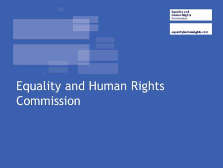 Equality and Human Rights Commission. Overview of the Morning EHRC – What we do Human Rights Inquiry Making sense of Human Rights Table sessions.