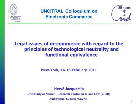 - 1 UNCITRAL Colloquium on Electronic Commerce Legal issues of m-commerce with regard to the principles of technological neutrality and functional equivalence.