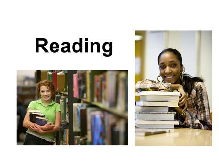 Reading. Why should I read faster? 1.To be prepared for college/university –You will be reading 100-150 pages every week. 2.Faster readers comprehend.