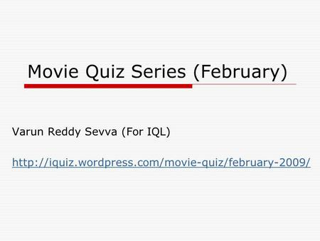 Movie Quiz Series (February) Varun Reddy Sevva (For IQL)