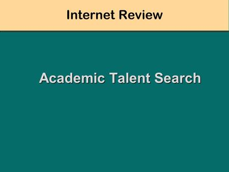 Internet Review Academic Talent Search. All About Networking DevicesDevices Packet TransferPacket Transfer HardwareHardware SoftwareSoftware Wiring/CablingWiring/Cabling.