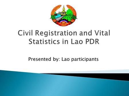 Presented by: Lao participants.  In Lao PDR 'registration' is usually understood as registration in the 'family book' and not necessarily possession.