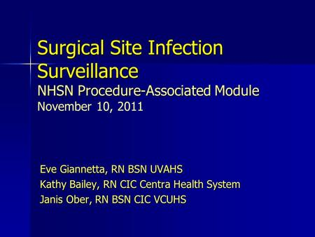 Surgical Site Infection Surveillance NHSN Procedure-Associated Module Surgical Site Infection Surveillance NHSN Procedure-Associated Module November 10,