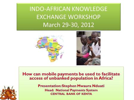 INDO-AFRICAN KNOWLEDGE EXCHANGE WORKSHOP March 29-30, 2012.