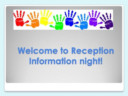Welcome to Reception Information night!. Introduction Reception Teachers - Ms Sangeeta Sundar - Ms Chelsea Bulmer - Ms Anjalina Devi - Ms Roshni and Mr.