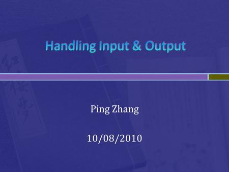 Ping Zhang 10/08/2010.  You can get data from the user (input) and display information to the user (output).  However, you must include the library.
