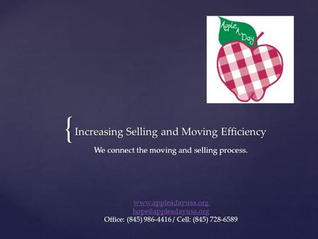{ Increasing Selling and Moving Efficiency We connect the moving and selling process.  Office: (845) 986-4416.