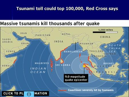 Tsunami toll could top 100,000, Red Cross says.
