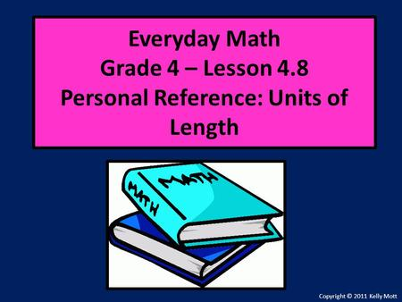 Everyday Math Grade 4 – Lesson 4.8 Personal Reference: Units of Length