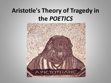aristotles theory of the tragic flaw An aristotelian tragic hero must have four characteristics: nobleness (of a noble birth) or wisdom (by virtue of birth) hamartia (translated as tragic flaw, somewhat related to hubris, but denoting excess in behavior or mistakes).