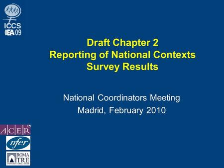 Draft Chapter 2 Reporting of National Contexts Survey Results National Coordinators Meeting Madrid, February 2010.