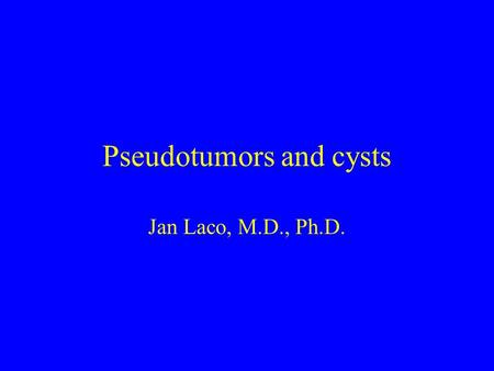 Pseudotumors and cysts Jan Laco, M.D., Ph.D.. Causes of swellings of jaws Cysts –odontogenic x non-odontogenic Odontogenic tumors Giant cell lesions Fibro-osseous.