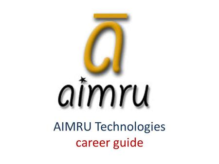 AIMRU Technologies career guide. INTRODUCTION AIMRU TECHNOLOGIES AIMRU Technologies is a professional digital interactive web development agency. We specialize.